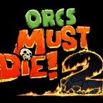 Preview: Orcs Must Die! 2